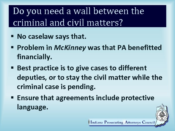 Do you need a wall between the criminal and civil matters? § No caselaw