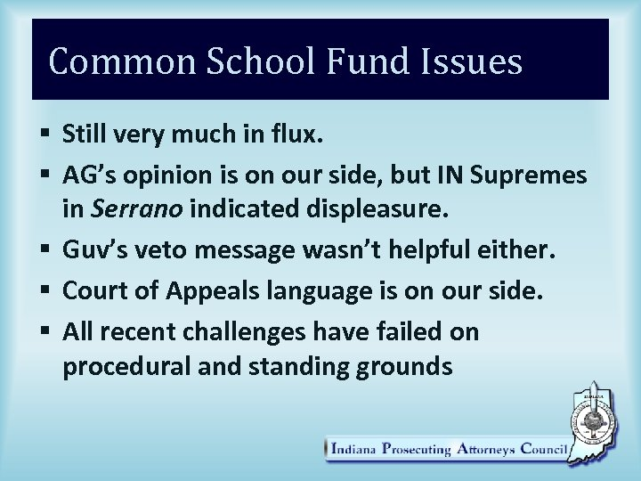 Common School Fund Issues § Still very much in flux. § AG's opinion is