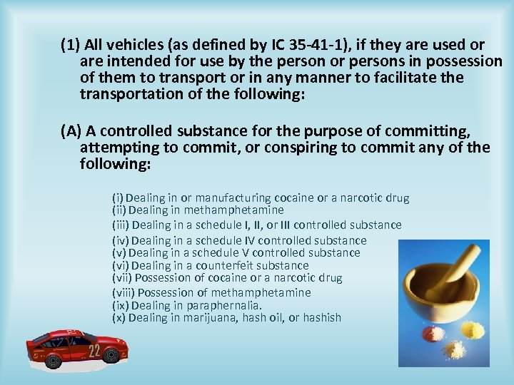 (1) All vehicles (as defined by IC 35 -41 -1), if they are used