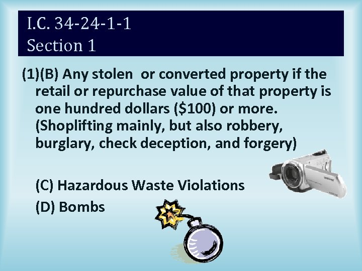 I. C. 34 -24 -1 -1 Section 1 (1)(B) Any stolen or converted property