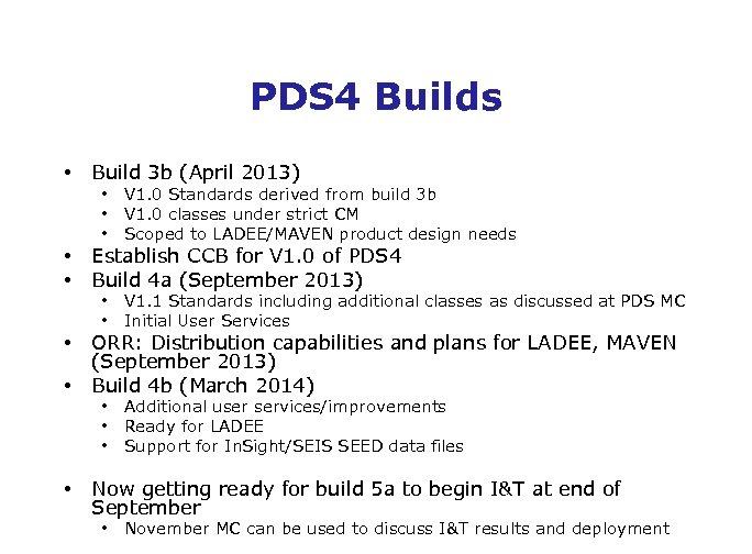 PDS 4 Builds • Build 3 b (April 2013) • • V 1. 1