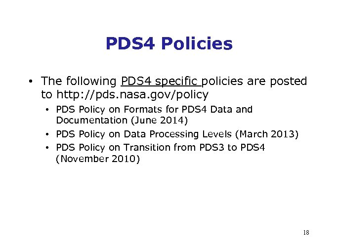 PDS 4 Policies • The following PDS 4 specific policies are posted to http: