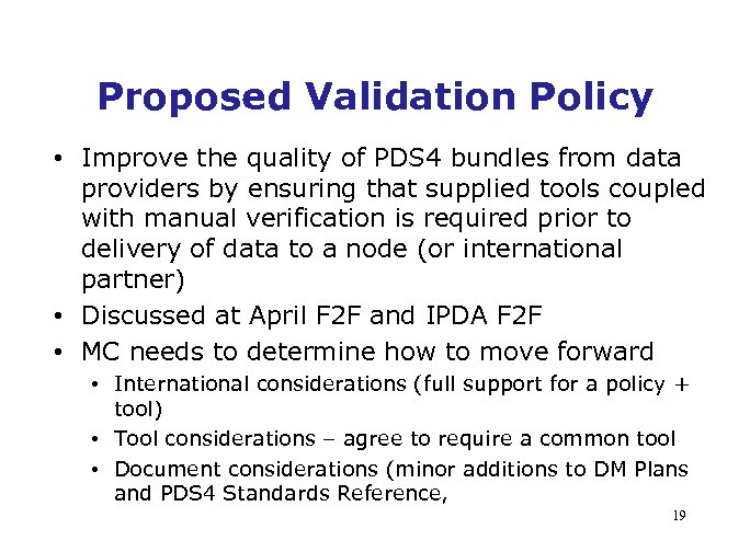 Proposed Validation Policy • Improve the quality of PDS 4 bundles from data providers