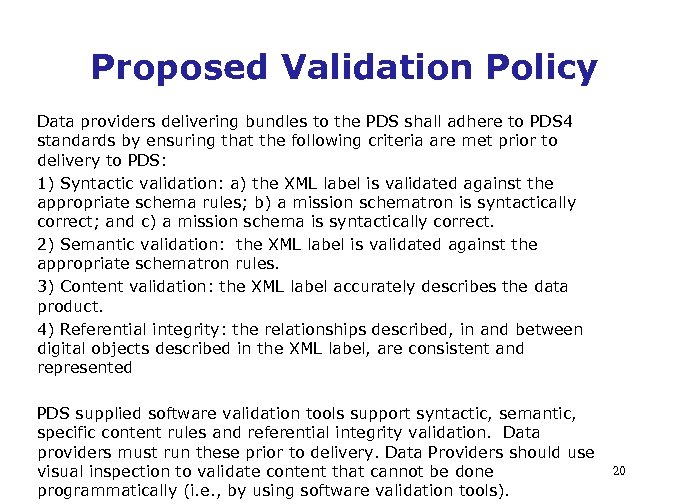 Proposed Validation Policy Data providers delivering bundles to the PDS shall adhere to PDS