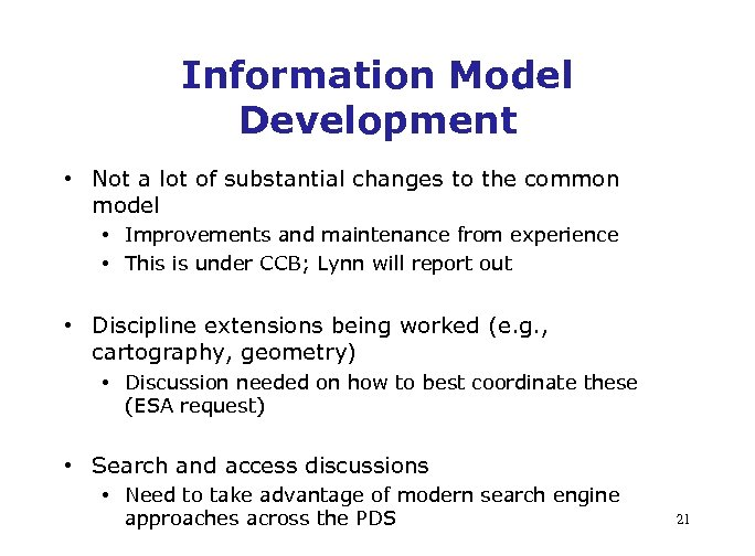 Information Model Development • Not a lot of substantial changes to the common model