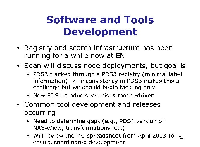 Software and Tools Development • Registry and search infrastructure has been running for a