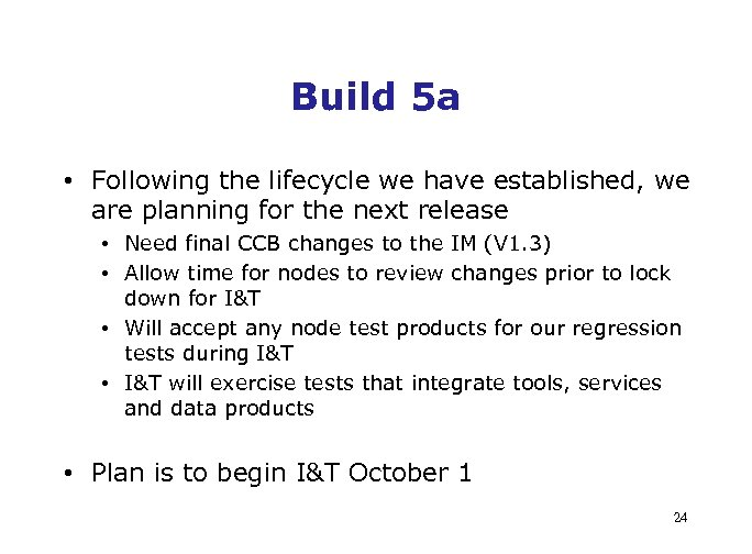 Build 5 a • Following the lifecycle we have established, we are planning for