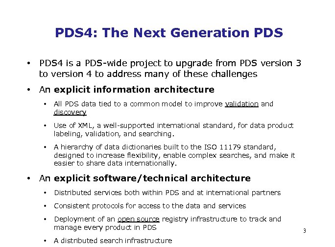 PDS 4: The Next Generation PDS • PDS 4 is a PDS-wide project to