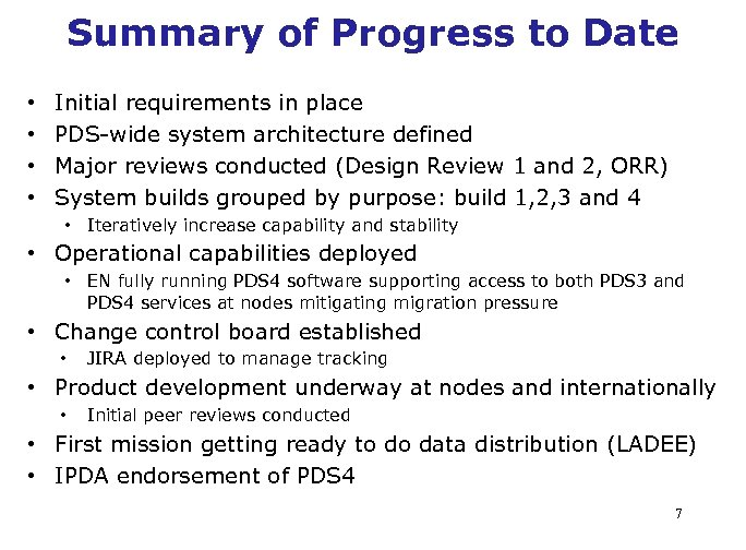 Summary of Progress to Date • • Initial requirements in place PDS-wide system architecture