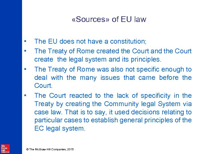 «Sources» of EU law • • The EU does not have a constitution;