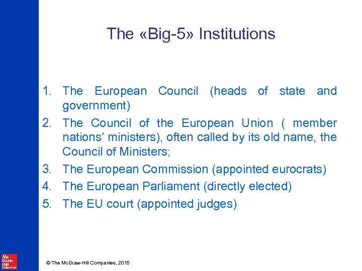 The «Big-5» Institutions 1. The European Council (heads of state and government) 2. The