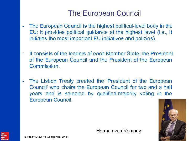 The European Council - The European Council is the highest political-level body in the