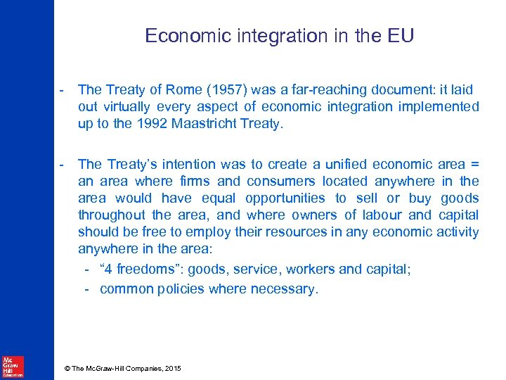 Economic integration in the EU - The Treaty of Rome (1957) was a far-reaching
