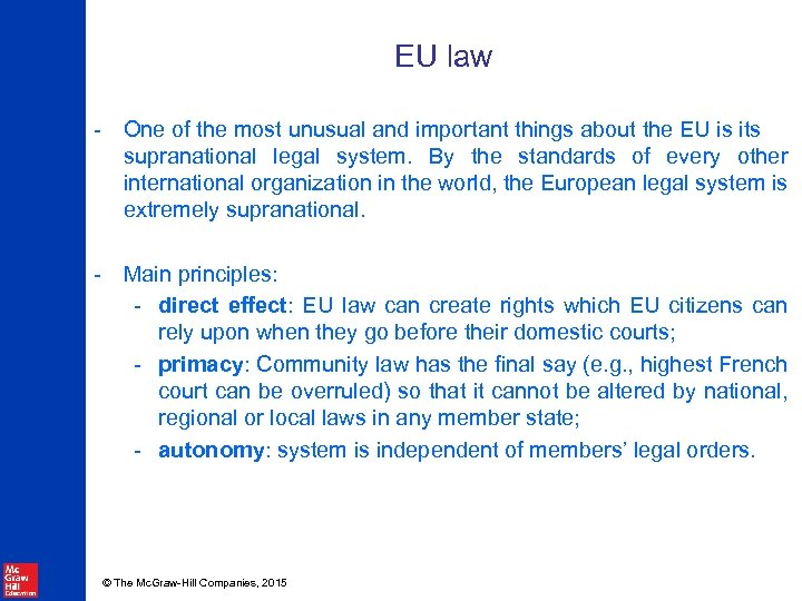 EU law - One of the most unusual and important things about the EU
