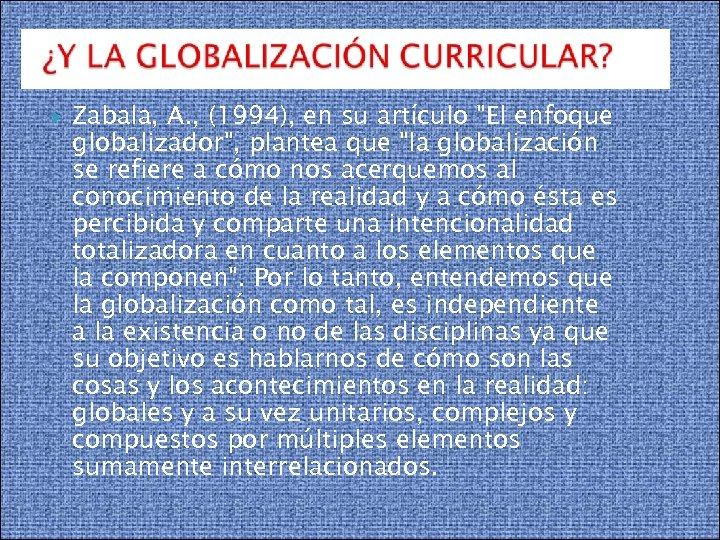 Zabala, A. , (1994), en su artículo