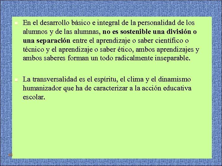 n n 45 En el desarrollo básico e integral de la personalidad de los