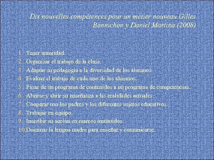 Dix nouvelles compétences pour un métier nouveau Gilles Bonnichon y Daniel Martina (2008) 1.