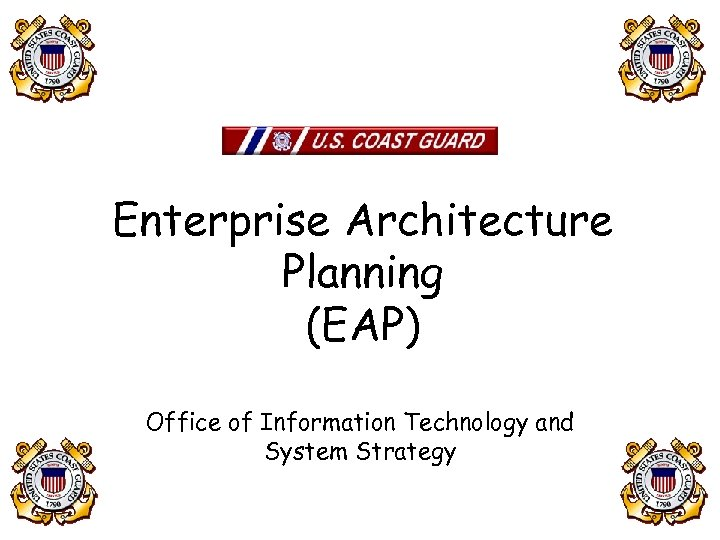Enterprise Architecture Planning (EAP) Office of Information Technology and System Strategy