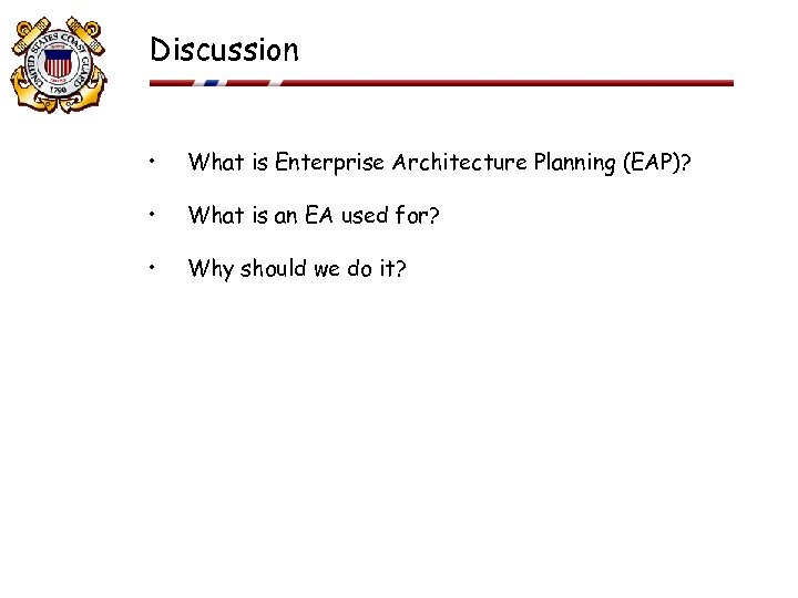 Discussion • What is Enterprise Architecture Planning (EAP)? • What is an EA used