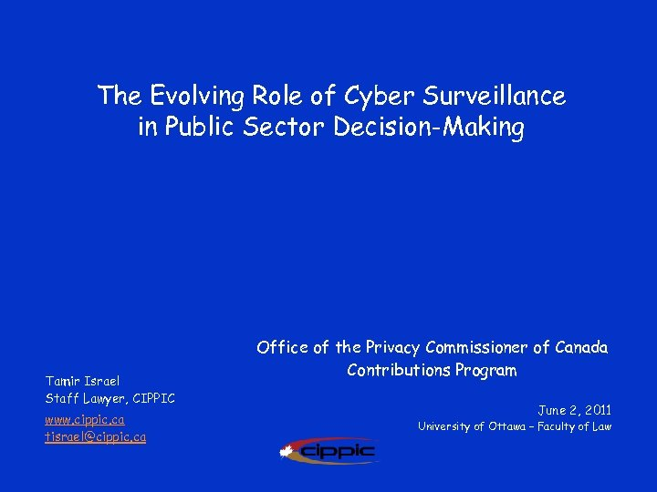 The Evolving Role of Cyber Surveillance in Public Sector Decision-Making Tamir Israel Staff Lawyer,