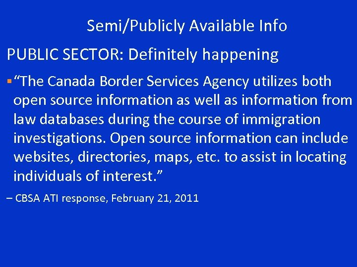 """Semi/Publicly Available Info PUBLIC SECTOR: Definitely happening § """"The Canada Border Services Agency utilizes"""