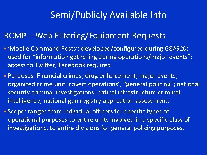 Semi/Publicly Available Info RCMP – Web Filtering/Equipment Requests § 'Mobile Command Posts': developed/configured during