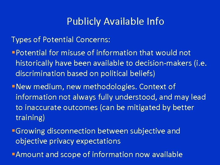 Publicly Available Info Types of Potential Concerns: §Potential for misuse of information that would