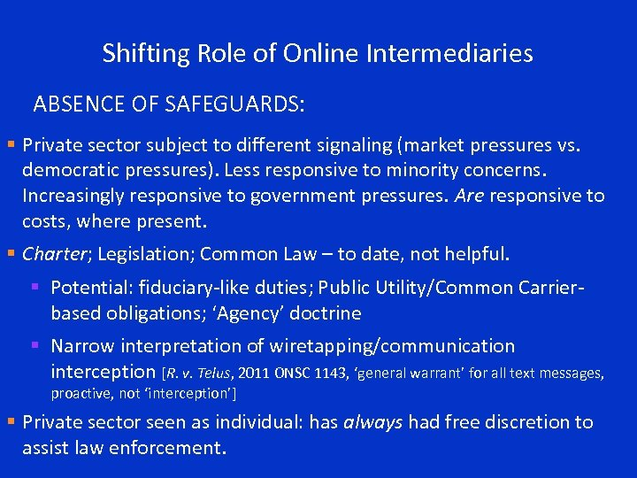 Shifting Role of Online Intermediaries ABSENCE OF SAFEGUARDS: § Private sector subject to different
