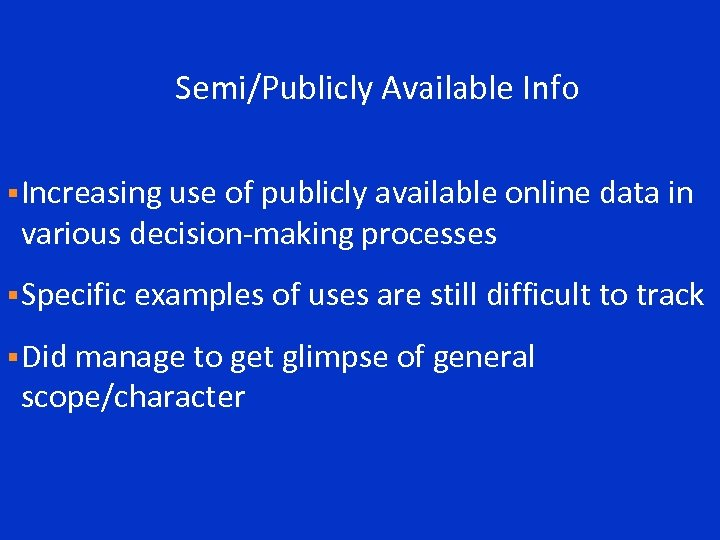 Semi/Publicly Available Info § Increasing use of publicly available online data in various decision-making