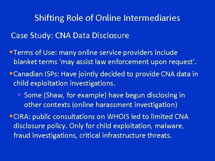 Shifting Role of Online Intermediaries Case Study: CNA Data Disclosure § Terms of Use: