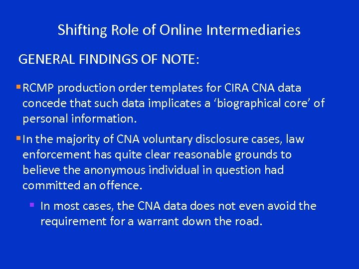 Shifting Role of Online Intermediaries GENERAL FINDINGS OF NOTE: § RCMP production order templates