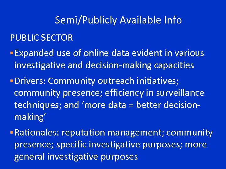 Semi/Publicly Available Info PUBLIC SECTOR § Expanded use of online data evident in various