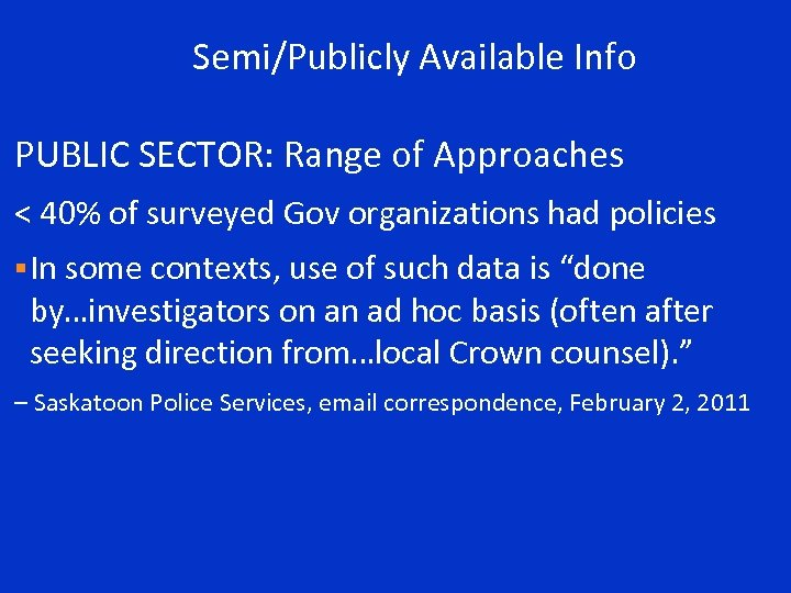 Semi/Publicly Available Info PUBLIC SECTOR: Range of Approaches < 40% of surveyed Gov organizations