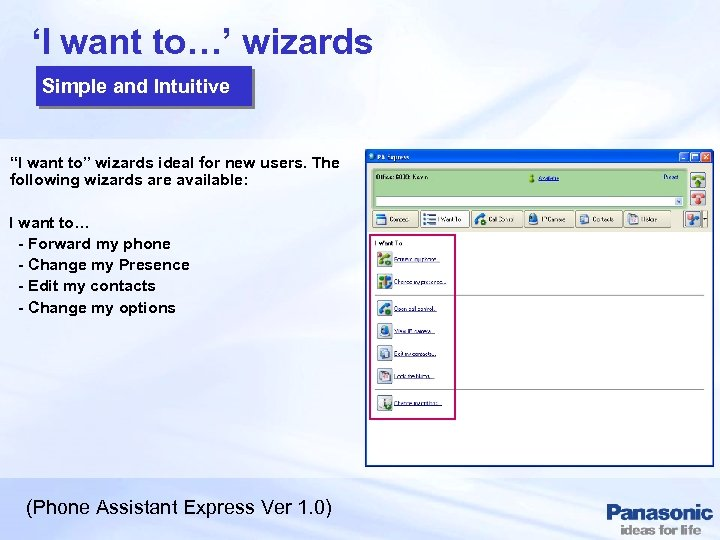 "'I want to…' wizards Simple and Intuitive ""I want to"" wizards ideal for new"