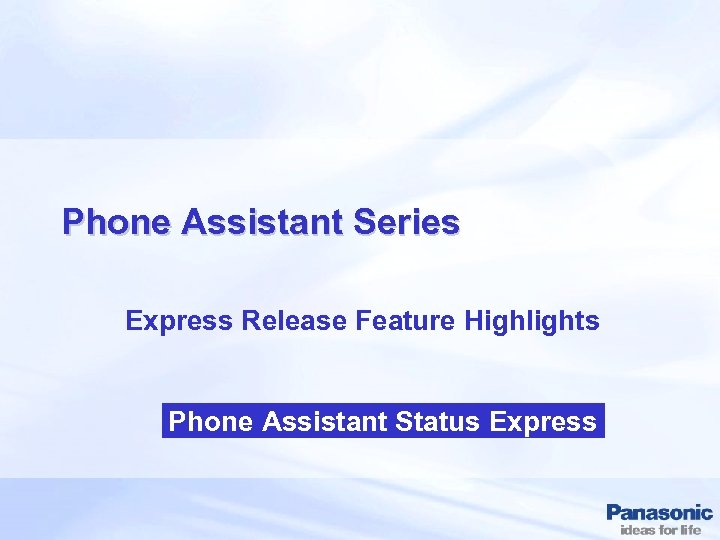 Phone Assistant Series Express Release Feature Highlights Phone Assistant Status Express