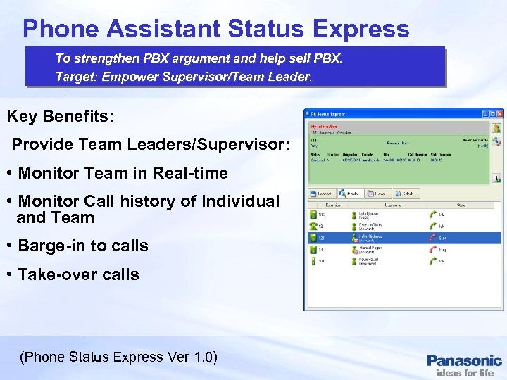 Phone Assistant Status Express To strengthen PBX argument and help sell PBX. Target: Empower