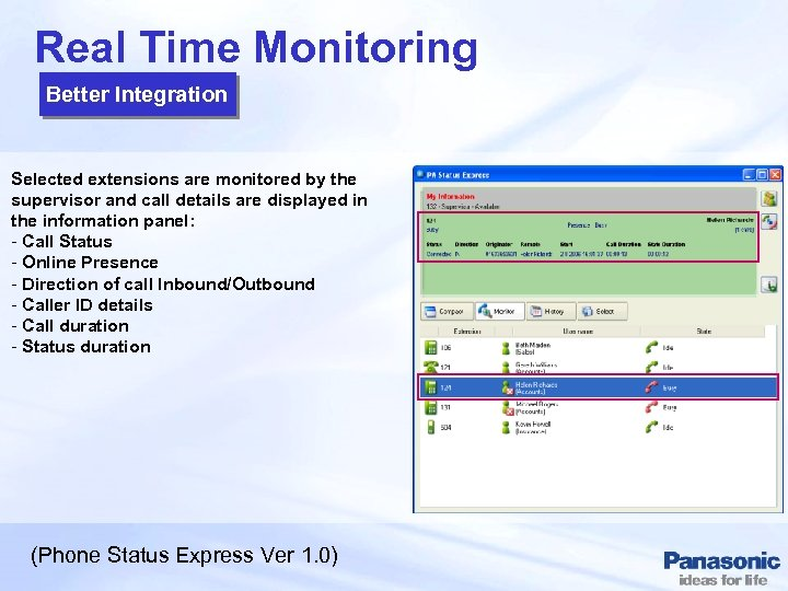 Real Time Monitoring Better Integration Selected extensions are monitored by the supervisor and call