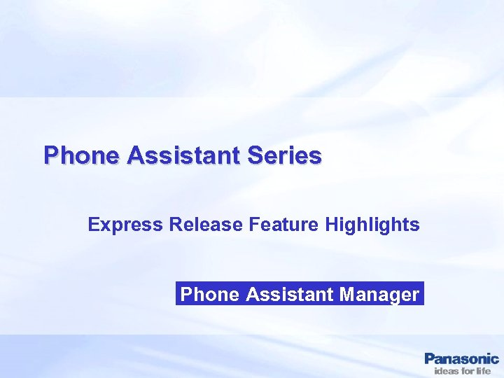 Phone Assistant Series Express Release Feature Highlights Phone Assistant Manager