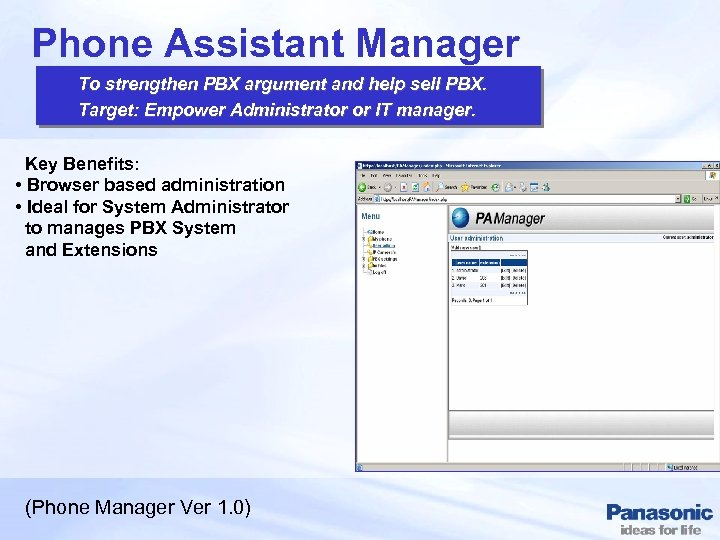 Phone Assistant Manager To strengthen PBX argument and help sell PBX. Target: Empower Administrator
