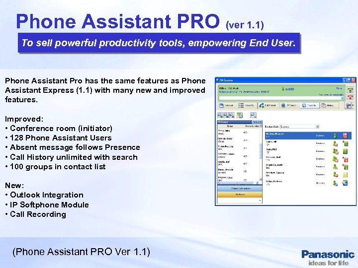Phone Assistant PRO (ver 1. 1) To sell powerful productivity tools, empowering End User.