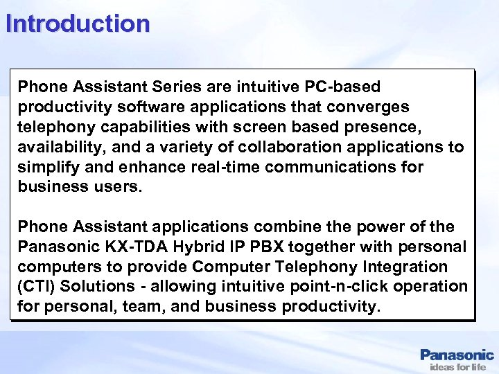Introduction Phone Assistant Series are intuitive PC-based productivity software applications that converges telephony capabilities
