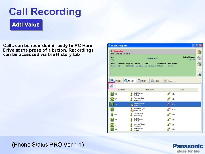 Call Recording Add Value Calls can be recorded directly to PC Hard Drive at