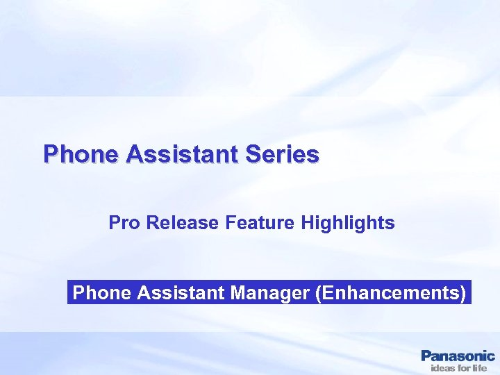 Phone Assistant Series Pro Release Feature Highlights Phone Assistant Manager (Enhancements)