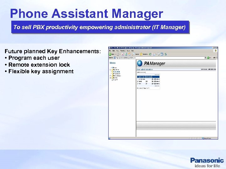 Phone Assistant Manager To sell PBX productivity empowering administrator (IT Manager) Future planned Key