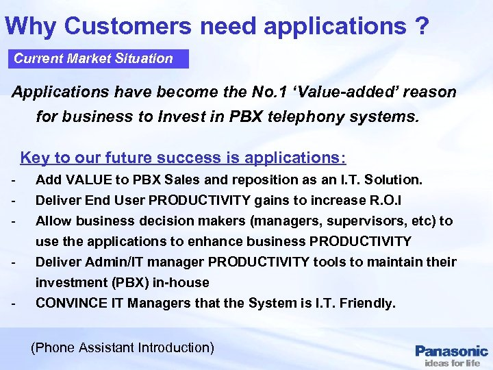 Why Customers need applications ? Current Market Situation Applications have become the No. 1