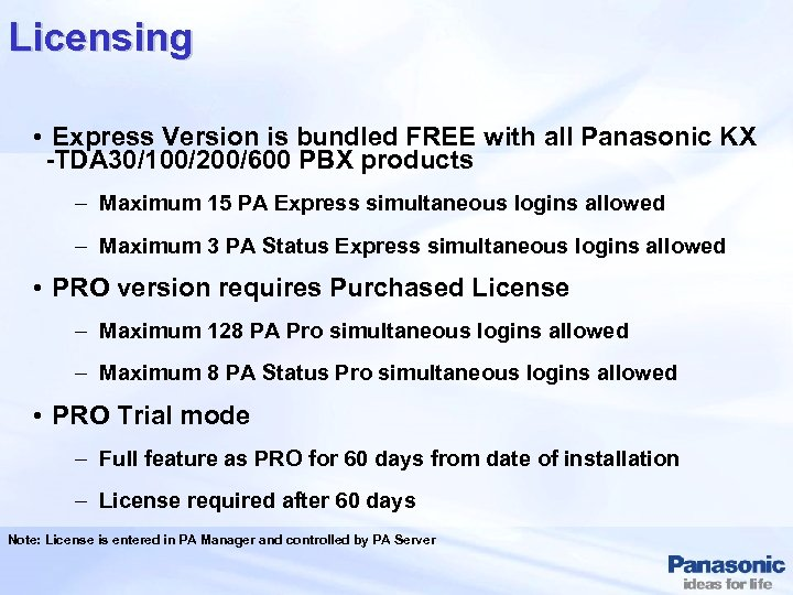 Licensing • Express Version is bundled FREE with all Panasonic KX -TDA 30/100/200/600 PBX