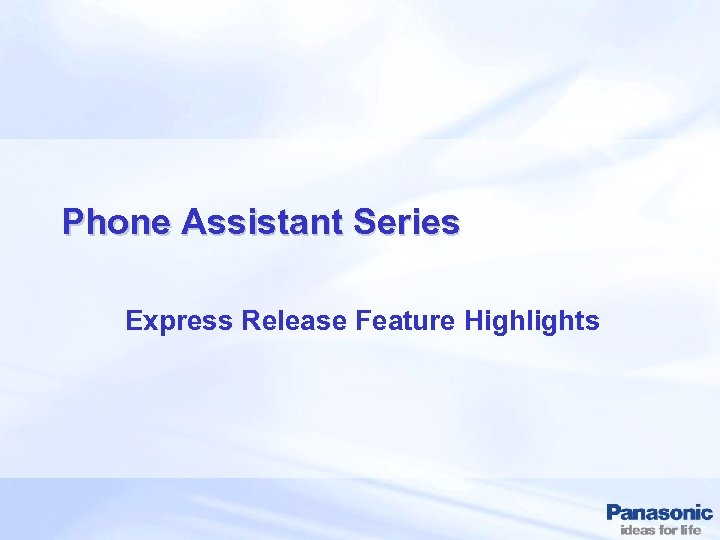 Phone Assistant Series Express Release Feature Highlights