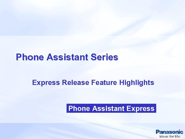 Phone Assistant Series Express Release Feature Highlights Phone Assistant Express