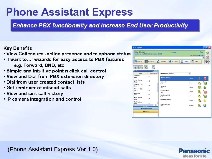 Phone Assistant Express Enhance PBX functionality and Increase End User Productivity Key Benefits •