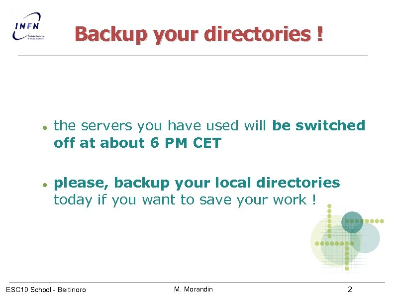 Backup your directories ! the servers you have used will be switched off at